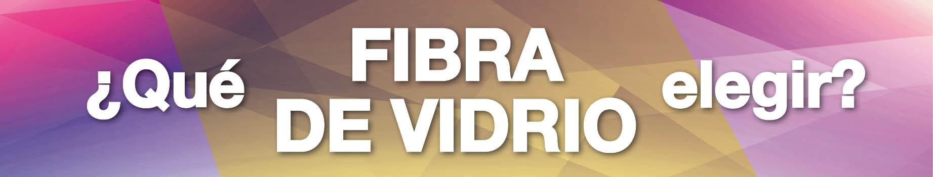 En Nazza te ayudamos a elegir Fibra de Vidrio+